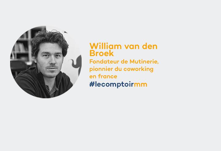 Wiliam van den Broek, Fondateur de Mutinerie, pionnier du coworking en France